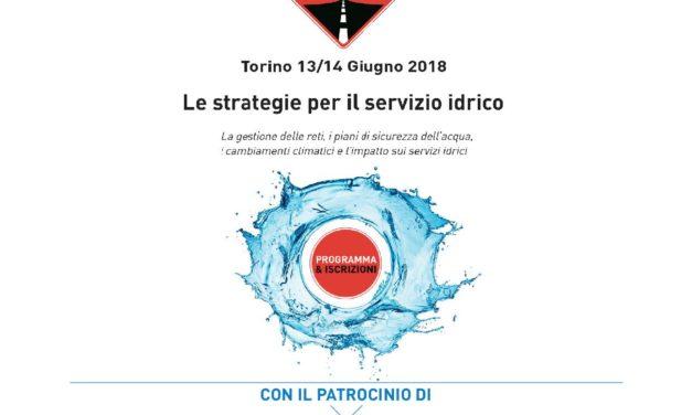 """Convegno Servizi a rete tour """"Le strategie per il servizio idrico"""" – Torino, 13/14 giugno 2018"""